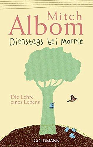 Dienstags Bei Morrie: Die Lehre Eines Lebens por Mitch Albom