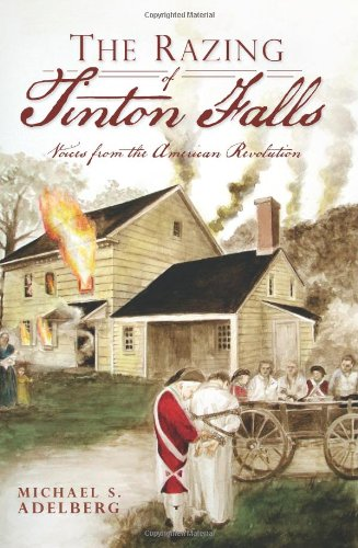 The Razing of Tinton Falls: Voices from the American Revolution