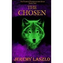 The Chosen (The Blood and Brotherhood Saga) (Volume 2) by Jeremy laszlo (2013-12-16)