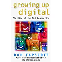 Growing Up Digital: The Rise of the Net Generation by Don Tapscott (1998-07-30)