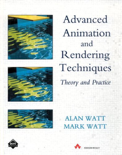 Advanced Animation and Rendering Techniques: Theory and Practice (ACM Press)