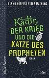 Kadir, der Krieg und die Katze des Propheten: Roman (Reihe Hanser)