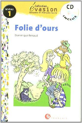 EVASION NIVEAU 1 FOLIE D'OURS + CD (Evasion Lectures FranÇais) - 9788429409215 por Dominique Renaud