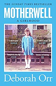 Motherwell: The moving memoir of growing up in 60s and 70s working class Scotland
