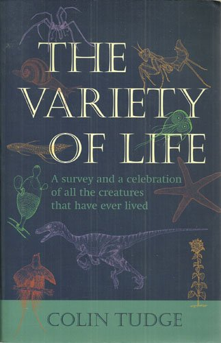 The Variety of Life: A Survey and Celebration of All the Creatures That Have Ever Lived