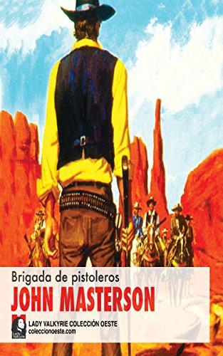 Brigada de pistoleros (Colección Oeste) por John Masterson