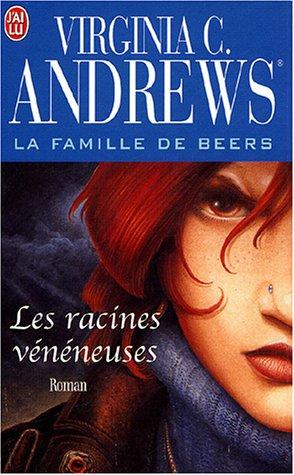 La famille de Beers, Tome 3 : Les racines vénéneuses par Virginia-C Andrews
