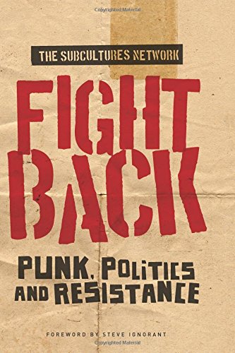 Fight Back: Punk, Politics and Resistance