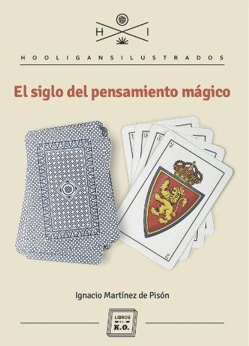 El siglo del pensamiento mágico por Ignacio Martínez Pisón