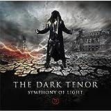 Symphony Of Light - Dark Tenor