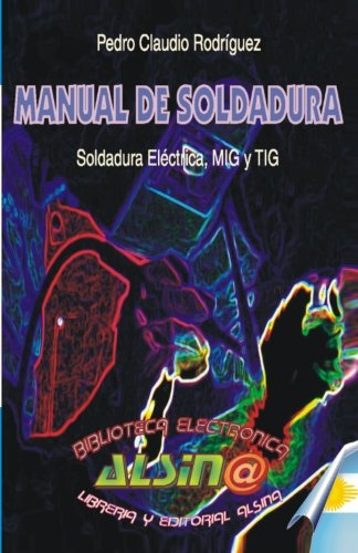 Manual de Soldadura por Pedro Claudio Rodriguez