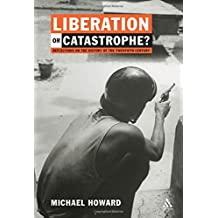 Liberation or Catastrophe: Soundings in the History of the 20th Century (Hambledon Continuum)