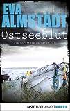 'Ostseeblut: Pia Korittkis sechster Fall (Kommissarin Pia Korittki 6)' von Eva Almstädt