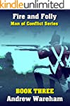 Fire and Folly (Man of Conflict Serie...