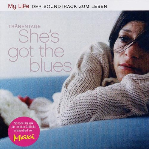 My Life - Traenentage (She's Got The Blues)