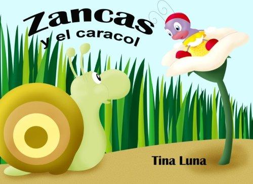 Zancas y el Caracol por Tina Luna