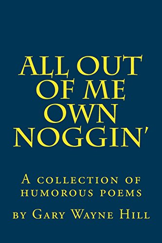 all-out-of-me-own-noggin-a-collection-of-humorous-poems