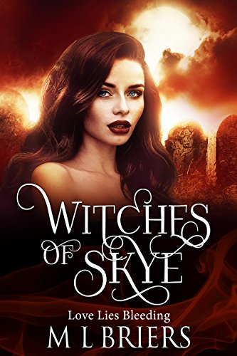 Witches of Skye - Love Lies Bleeding (Book Three): Paranormal Fantasy