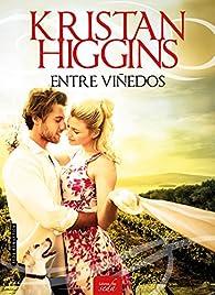 ENTRE VIÑEDOS par Kristan Higgins