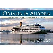 Oriana & Aurora: Taking UK Cruising into a New Millennium