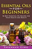 Best Book On Essential Oils - Essential Oils for Beginners: 56 Best Essential Oil Review