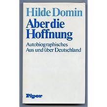 Aber die Hoffnung: Autobiographisches : aus und über Deutschland