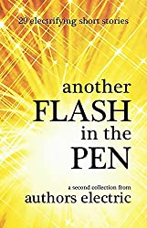 Another Flash in the Pen: A second collection from Authors Electric (English Edition)