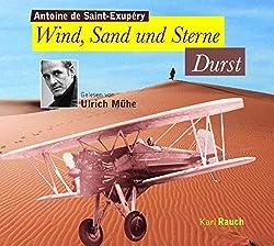 Wind, Sand und Sterne - Durst: Gelesen von Ulrich Mühe