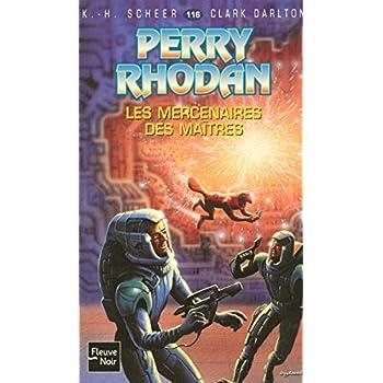 Perry Rhodan, numero 116 : Les mercenaires des maîtres (poche)