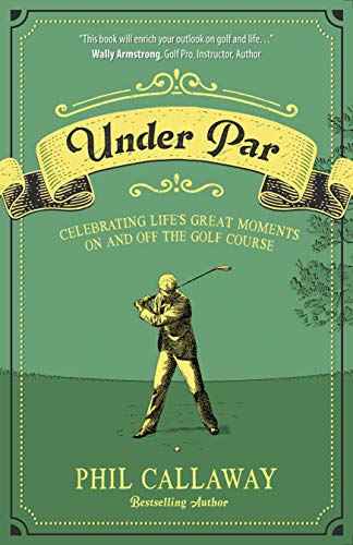 Under Par: Celebrating Life's Great Moments On and Off the Golf Course (English Edition) -