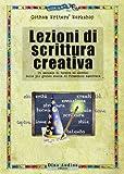 eBook Gratis da Scaricare Lezioni di scrittura creativa Un manuale di tecnica ed esercizi della piu grande scuola di formazione americana (PDF,EPUB,MOBI) Online Italiano