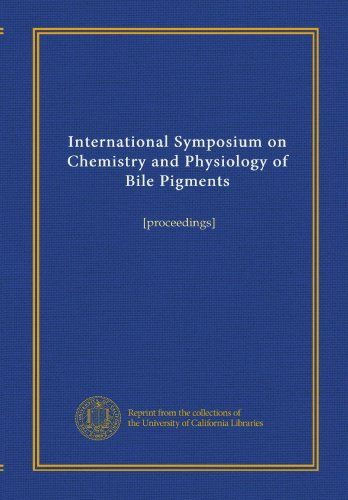 International Symposium on Chemistry and Physiology of Bile Pigments: [proceedings]