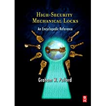 High-Security Mechanical Locks: An Encyclopedic Reference