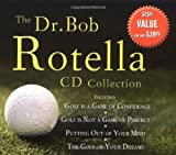 The Dr. Bob Rotella CD Collection by Dr. Bob Rotella (2005-04-04)