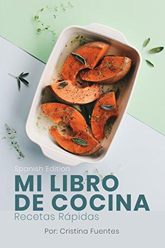 MI LIBRO DE COCINA: Recetas Rápidas por Cristina Fuentes