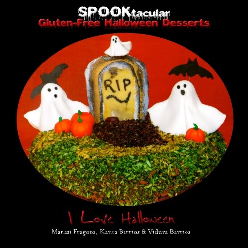 Free Halloween Desserts: A cookbook of delicious, wheat-free, dairy free, all natural organic recipes that will dazzle your guests at your scary party ()