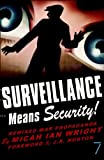 Surveillance Means Security: Remixed War Propaganda (English Edition)