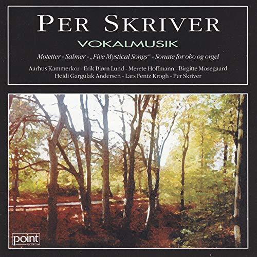 Per Skriver Vokalmusik - Vocal Music by Per Skriver