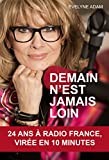 Demain n'est jamais loin... : 24 ans à Radio France, virée en 10 minutes