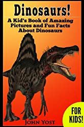 Dinosaurs: A Kid's Book of Amazing Pictures and Fun Facts About Dinosaurs (Nature Books for Children Series 4)