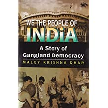 We the People of India: A Story of Gangland Democracy