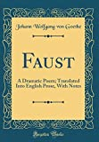 Faust - A Dramatic Poem; Translated Into English Prose, with Notes (Classic Reprint) - Forgotten Books - 21/04/2018