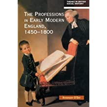 The Professions in Early Modern England, 1450-1800: Servants of the Commonweal (Themes In British So: Written by Rosemary O'Day, 2000 Edition, (1st Edition) Publisher: Routledge [Paperback]