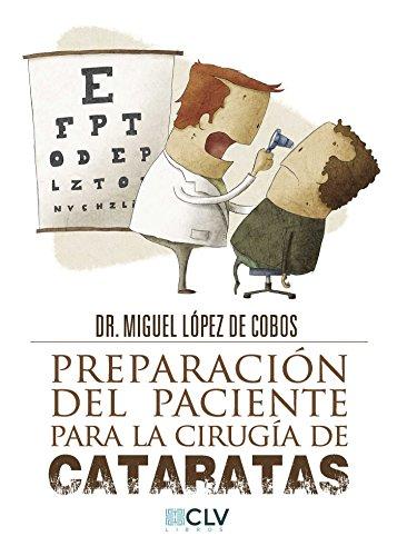 Preparación del paciente para la cirugía de cataratas por Dr. Miguel López de Cobos