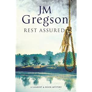Rest Assured: A modern police procedural set in the heart of the English countryside (Lambert and Hook Book 27)