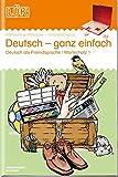 LÜK: Deutsch ganz einfach 1: Deutsch als Fremdsprache, Wortschatz für Anfänger