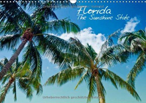 Florida - The Sunshine State (Wandkalender 2014 DIN A3 quer): Sonne, Strand, Palmen & ruhige Orte - Urlaubsfeeling in Vollendung! (Monatskalender, 14 Seiten) -
