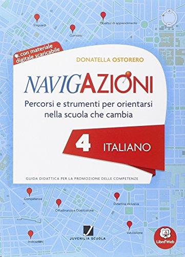 Navigazioni. Italiano. Mappe per orientarsi nella scuola che cambia. Con espansione online. Per la 4ª classe elementare. Con CD-ROM