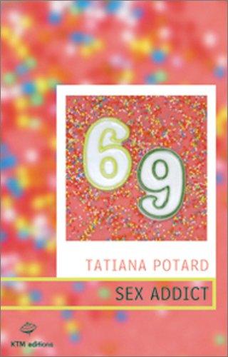 Sex Addict par Tatiana Potard