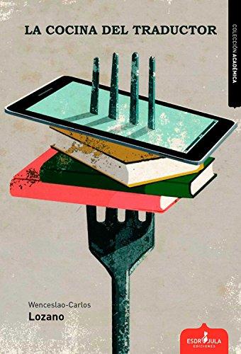 La cocina del traductor por Wenceslao-Carlos Lozano